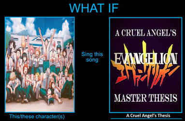 What if Class 1A sings A Cruel Angel's Thesis? by JokuSSJ