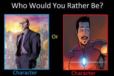 Would you rather be Luthor or Stark? by JokuSSJ