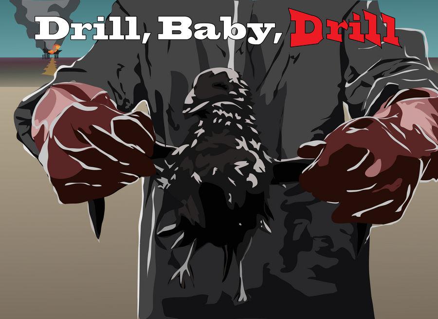 Drill, Baby, Drill by TellerofTales