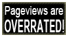 Pageviews are overrated Stamp by DaMoni