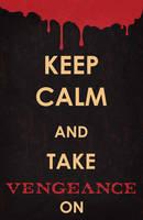 Keep Calm - Spartacus Vengeance Poster by miserym