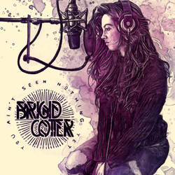 Brigid Cotter - You Ain't Seen Nothing Yet by redghostman