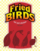 Fried Birds by twitchSKETCH