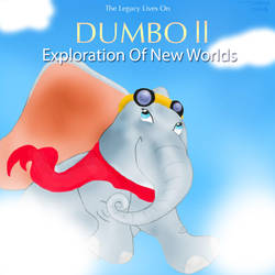 Dumbo ll Exploration Of New Worlds by Ventuspowerbelive