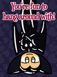 You're fun to hang around with! by Alenonimo