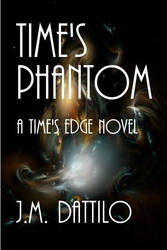 Time's Phantom by J.M.Dattilo  book cover by Casperium
