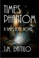 Time's Phantom by J.M.Dattilo  book cover by Casperium