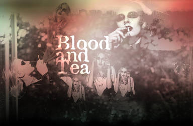 Blood and tea by fuckingPOISON