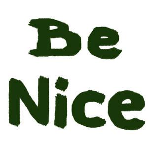 Be nice by hamadahere