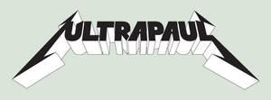Ultrapaul is Metal by ultrapaul