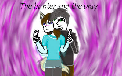 The hunter and the pray by Luckyfoot15