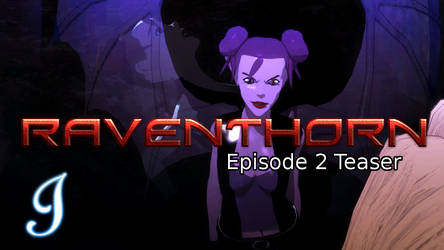 Raventhorn: Episode 2 Teaser by ImmortalDreams1994