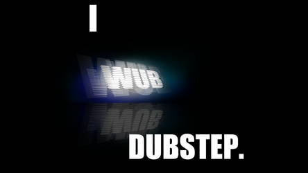 I WUB DUBSTEP Wallpaper by RatButcher