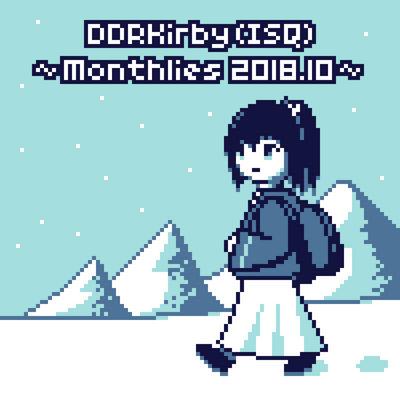 ~Monthlies 2018.10~ by DDRKirbyISQ