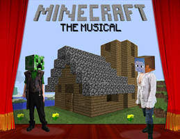 Minecraft: The Musical by themizarkshow