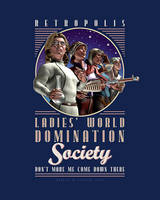 Retropolis Ladies' World Domination Society by BWS