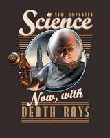 New, Improved Science: Now, With Death Rays! by BWS