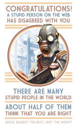 A stupid person on the web has disagreed with you! by BWS