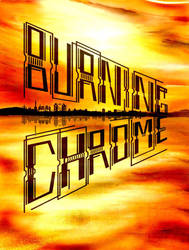 Burning Chrome colour poster by synescape