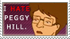 I Hate Peggy Hill +Stamp+ by xKillingInTheName
