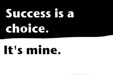 Success is a Choice by Jourdy288