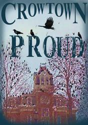 Crowtown Proud by Waxmanjack