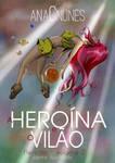 A Heroina e o Vilao by DreamGazer-NightAnge