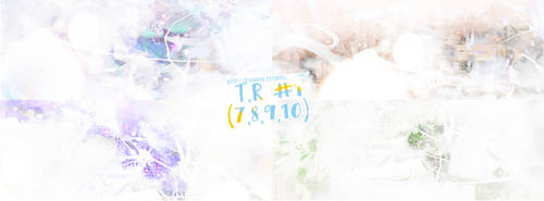 T.R #1 (7,8,9,10) by ilbehereHrjn