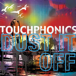 Touchphonics, Dust It Off by tim12s