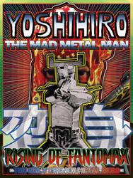 Yoshihiro The Mad Metal Man (2013) Affiche - 2017 by Kk-Man