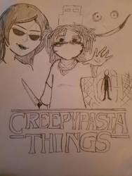 Creepypasta Things by BryanGh0stboi