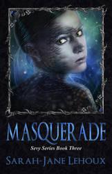 Masquerade - Sevy Series Book Three by SilverC