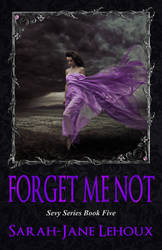 Forget Me Not - Sevy Series Book Five by SilverC