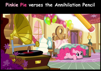 Pinkie Pie verses the Annihilation Pencil by Digital-Ronin