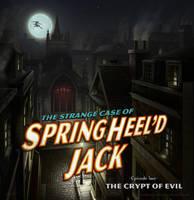 Spring Heel'd Jack Episode II - The Crypt of Evil by Jamie-Egerton