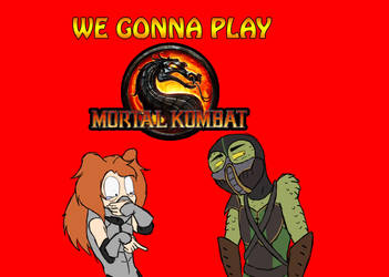 We Gonna Play: Mortal Kombat by HojoMcOjo