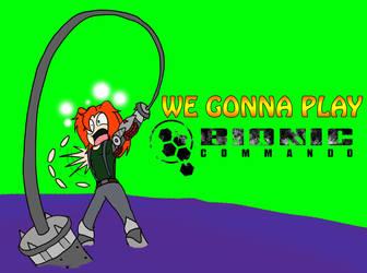 We Gonna Play: Bionic Commando by HojoMcOjo