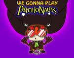 We Gonna Play: Psychonauts by HojoMcOjo
