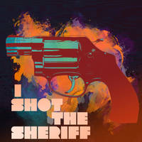 I Shot the Sheriff by Cgod1