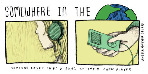 Somewhere in the World: Skipping Songs by pikarar
