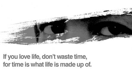 Time is what life is made of. by Swank8
