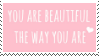 f2u - You're beautiful the way you are stamp by Pastel--Galaxies