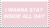 f2u - I wanna stay inside all day stamp by Pastel--Galaxies
