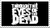 Through the Eyes of the Dead by OminousShadows