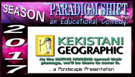 PSEC 2017 feat Pondscape KEKISTANI GEOGRAPHIC by paradigm-shifting