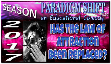 PSEC 2017 Has The Law Of Attraction Been Replaced by paradigm-shifting