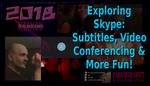 PSEC 2018 Exploring Skype: Subtitles, Video Co by paradigm-shifting