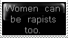 Women Can Be Rapists Stamp by GiccaLiba
