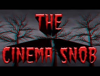 Cinema snob 3D title page by misterprickly