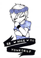 be nice to yourself. by JammyScribbler